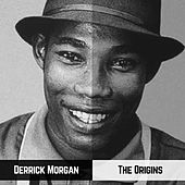The Origins by Derrick Morgan