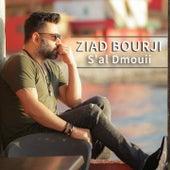 S'al Dmouii by Ziad Bourji