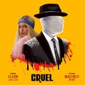 Cruel by ELEON & Kubla Kahn