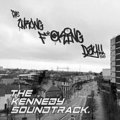 The Wrong Fucking Day by The Kennedy Soundtrack