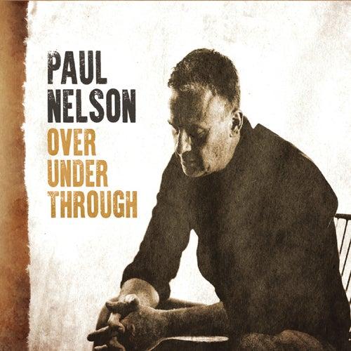Over Under Through de Paul Nelson