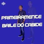 Primeiramente Baile do Cabide de DJ Cabide