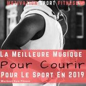 La Meilleure Musique Pour Courir & Pour Le Sport en 2019 (Workout Gym Fitness) de Motivation Sport Fitness