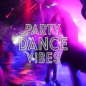 Party Dance Vibes von Various Artists