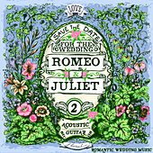 Romantic Wedding Music on Acoustic Guitar: Popular Songs, Vol. 2 by Romeo Loves Juliet
