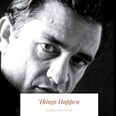 Things Happen von Johnny Cash