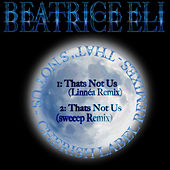 That's Not Us (Cherish Label Remixes) by Beatrice Eli