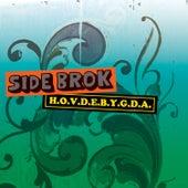 H.O.V.D.E.B.Y.G.D.A. de Side Brok