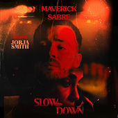 Slow Down by Maverick Sabre