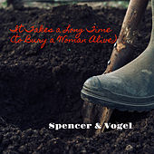 It Takes a Long Time (To Bury a Woman Alive) by Spencer