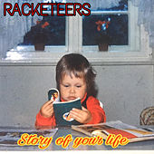 Story of Your Life by Racketeers