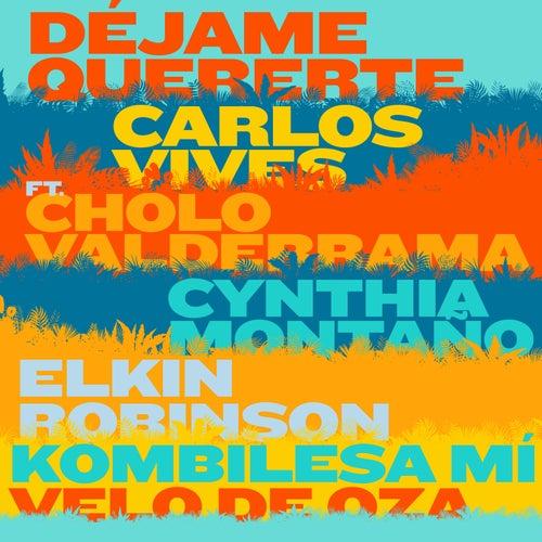 Déjame Quererte de Carlos Vives
