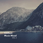 Chillout Music Mood, Vol. 5 by Various Artists