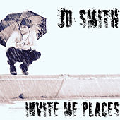 Invite Me Places by J.D. Smith