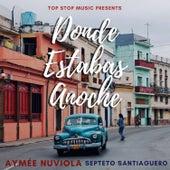 Donde Estabas Anoche by Septeto Santiaguero