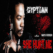 She Hurt Me by Gyptian