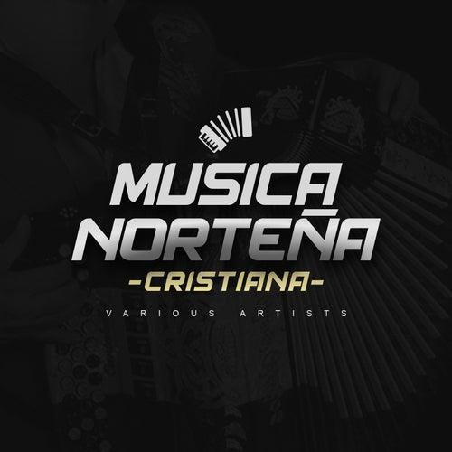 Musica Norteña Cristiana by Various Artists