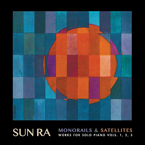 Monorails and Satellites Vols. 1, 2 and 3 by Sun Ra
