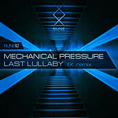 Last Lullaby (EK Remix) by The Mechanical Pressure