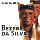Focus - O Essencial De Bezerra Da Silva de Bezerra Da Silva