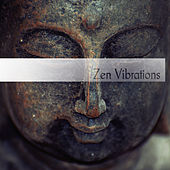 Zen Vibrations – Relaxing Meditation Sounds, Music for Meditation, Yoga, Spa, Mindfulness Ambient Melodies by Chinese Relaxation and Meditation