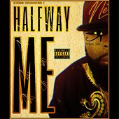 Halfway Me by KXNG Crooked