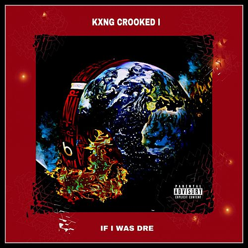 If I Was Dre by KXNG Crooked