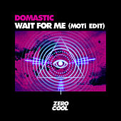 Wait For Me (MOTi edit) de Domastic