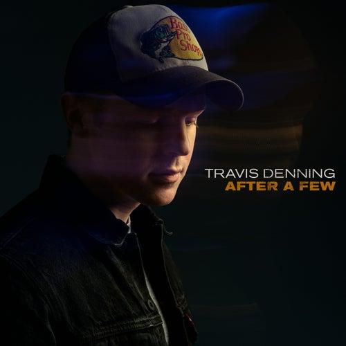 After A Few by Travis Denning