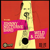 Wild & Cool by The Johnny Nocturne Band