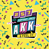 Akk & Feel It von 257ers