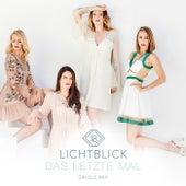 Das letzte Mal (Single Mix) von Lichtblick