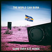 The World Can Burn (Game Over DJs Remix) von Dada Life
