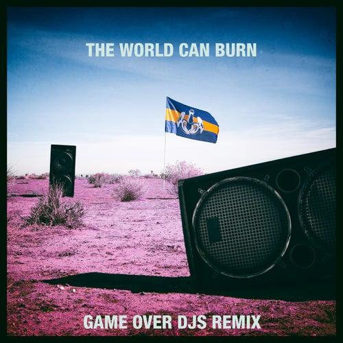 The World Can Burn (Game Over DJs Remix) de Dada Life