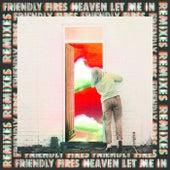 Heaven Let Me In (Remixes) von Friendly Fires