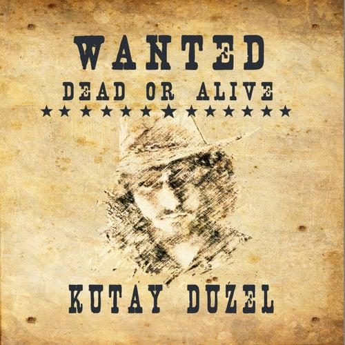 Wanted Dead Or Alive by Kutay Düzel