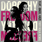 Freedom (feat. Angel Haze) (TROY NōKA Remix) by Dorothy