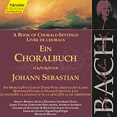 J.S. Bach: A Book of Chorale-Settings – Morning, Thanks and Praise & Christian Life de Various Artists