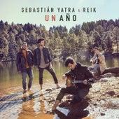 Un Año by Sebastián Yatra & Reik