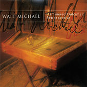 Hammered Dulcimer: Retrospective by Walt Michael