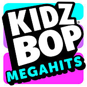KIDZ BOP Megahits von KIDZ BOP Kids