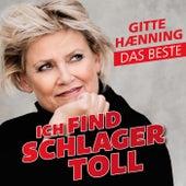Ich find Schlager toll - Das Beste by Gitte Hænning
