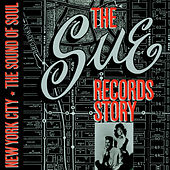 The Sue Records Story: The Sound Of Soul de Various Artists