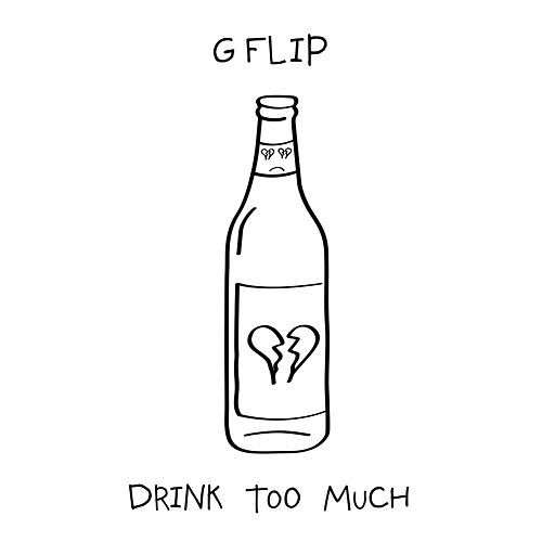 Drink Too Much by G Flip