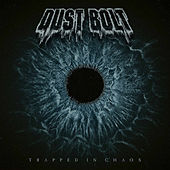 Trapped In Chaos von Dust Bolt