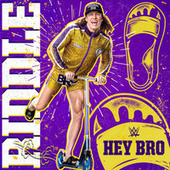 Hey Bro (Matt Riddle) by WWE