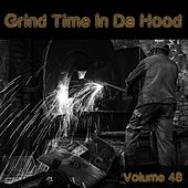 Grind Time In Da Hood Vol, 48 by Various Artists
