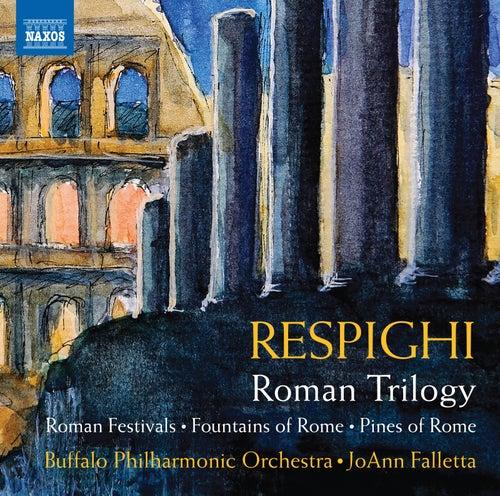 Respighi: Roman Trilogy von The Buffalo Philharmonic Orchestra