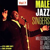 Milestones of Jazz Legends - Male Jazz Singers, Vol. 7 by Various Artists