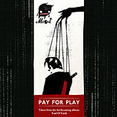 Pay for Play by Mushi